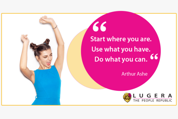 Start where you are. A quote from Lugera and Gerard Koolen
